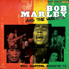 The Capitol Session '73 (Live) - Bob Marley & The Wailers