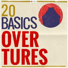 20 Basics: Overtures (20 Classical Masterpieces) - Various Artists