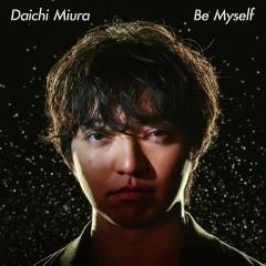 Be Myself - Daichi Miura