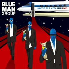 How To Be A Megastar Live - Blue Man Group