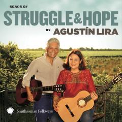 Songs of Struggle and Hope by Agustín Lira