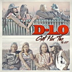 Get Her Tho - The EP - D-Lo