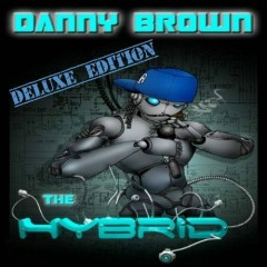 The Hybrid - Deluxe Edition - Danny Brown