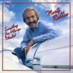 Everything I've Always Wanted - Marty Robbins