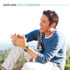 Hello Tomorrow - Dave Koz
