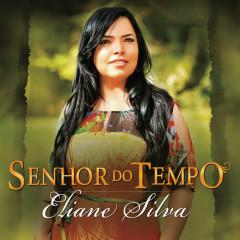 Senhor do Tempo - Eliane Silva