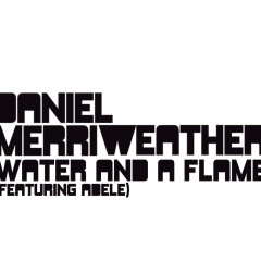 Water And A Flame - Daniel Merriweather