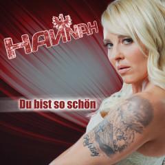 Du bist so schön - Hannah