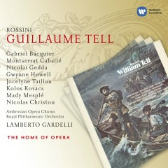 Rossini: Guillaume Tell - Lamberto Gardelli