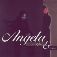 Faithful And True - ANGELA