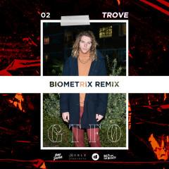 GTFO (Biometrix Remix) - Trove