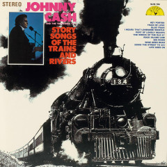 Story Songs of the Trains and Rivers - Johnny Cash, The Tennessee Two