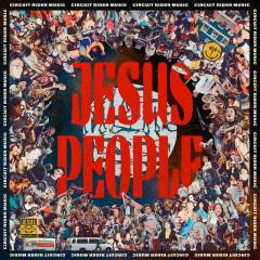 Jesus People (Live) - Circuit Rider Music