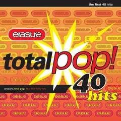 Total Pop! - The First 40 Hits (Deluxe Edition) [Remastered] - Erasure