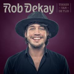 Tikken Van De Tijd - Rob Dekay