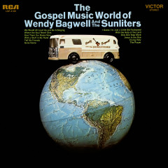 The Gospel World of Wendy Bagwell and the Sunliters