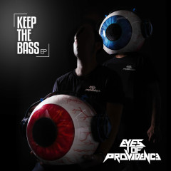 Keep The Bass - EP - Eyes Of Providence