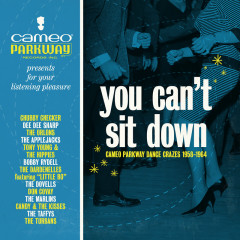 You Can't Sit Down: Cameo Parkway Dance Crazes (1958-1964) - Various Artists