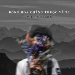 Bông Hoa Chẳng Thuộc Về Ta (Remix) - Việt, Deus