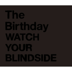 Watch Your Blindside - The Birthday