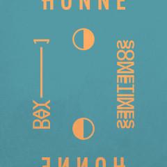 Day 1 ◑ / Sometimes ◐ (Single) - Honne