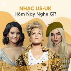 Nhạc US-UK Hôm Nay Nghe Gì? - Various Artists