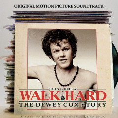 Walk Hard:  The Dewey Cox Story (Deluxe Edition) - Walk Hard (Motion Picture Soundtrack)