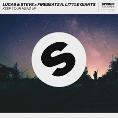 Keep Your Head Up (feat. Little Giants) - Firebeatz, Lucas & Steve, Little Giants
