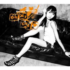 Oh My God_ - Haruka Tomatsu