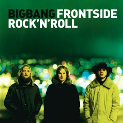 Frontside Rock'n'Roll - Bigbang