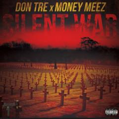 Silent War - Don Tre, Money Meez