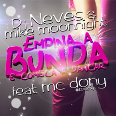 Empina a Bunda e Começa a Dançar (feat. Mc Dony) - Mc Dony, Dj Neves, Mike Moonnight