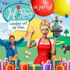 Juf Roos is jarig (Liedjes uit de film)