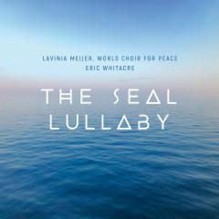 The Seal Lullaby - Lavinia Meijer, World Choir for Peace