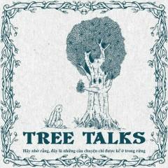 Tree Talk: Những Câu Chuyện Chỉ Được Kể Trong Rừng - Tùng