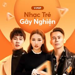 Nhạc Trẻ Gây Nghiện - Various Artists