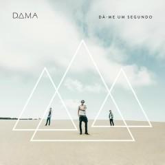 Dá-me Um Segundo (Repackage) - D.A.M.A