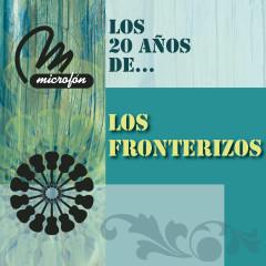 Los 20 Anõs De . . . - Los Fronterizos