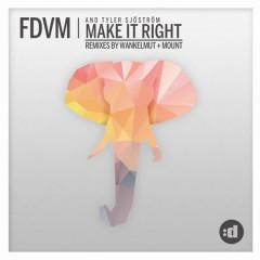 Make It Right - FDVM, Tyler Sjöström