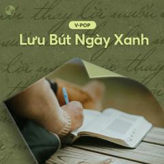 Thay Lời Muốn Nói: Lưu Bút Ngày Xanh