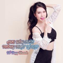 Anh Mỉm Cười Trông Thật Là Đẹp (Single) - Đỗ Thụy Khanh