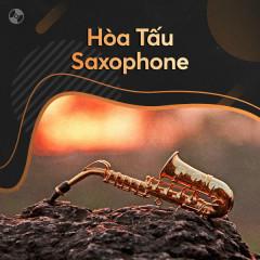 Hòa Tấu Saxophone - Various Artists