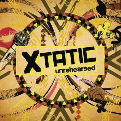 Unrehearsed - Xtatic