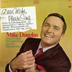 Dear Mike, Please Sing... - Mike Douglas