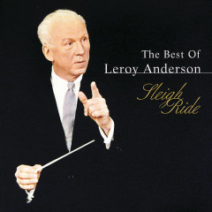 Best Of Leroy Anderson: Sleigh Ride - Leroy Anderson