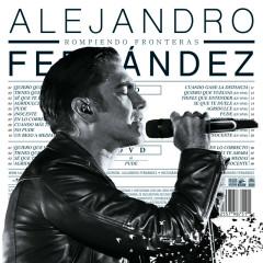 Rompiendo Fronteras (Deluxe) - Alejandro Fernández