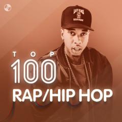 Top 100 Nhạc Rap/Hip Hop Âu Mỹ Hay Nhất