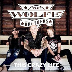 This Crazy Life - The Wolfe Brothers