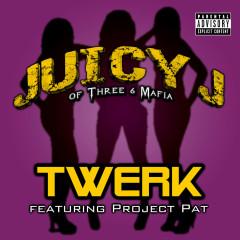 Twerk (feat. Project Pat) - Juicy J