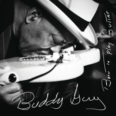 Born To Play Guitar - Buddy Guy